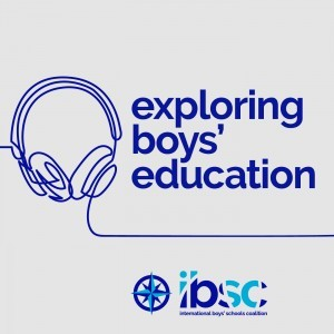 IBSC Exploring Boys' Education Podcast
